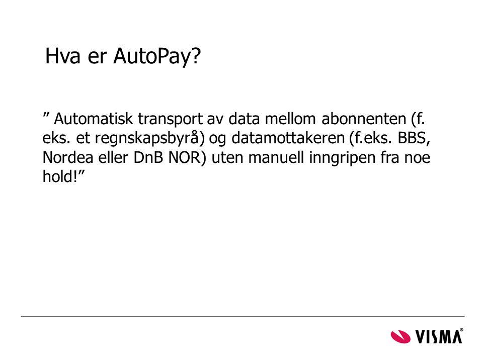 """Hva er AutoPay? """" Automatisk transport av data mellom abonnenten (f. eks. et regnskapsbyrå) og datamottakeren (f.eks. BBS, Nordea eller DnB NOR) uten"""