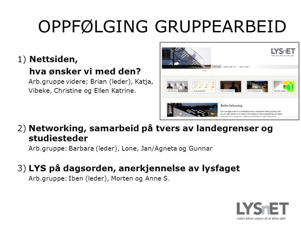 OPPFØLGING GRUPPEARBEID 1) Nettsiden, hva ønsker vi med den.
