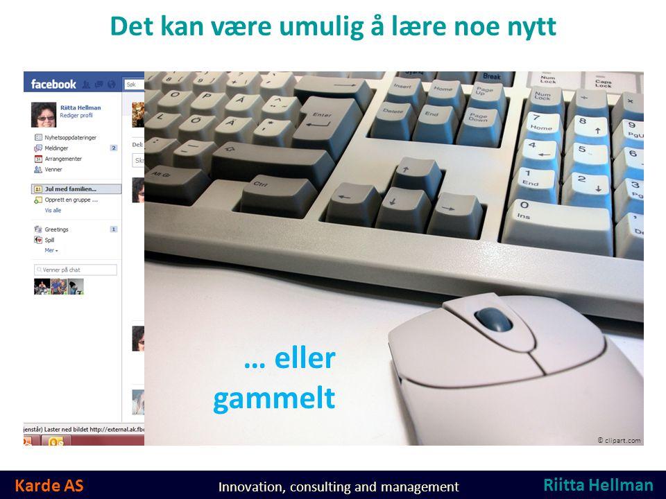 Karde AS Innovation, consulting and management Derfor: Fjern kompliserende mellomledd.