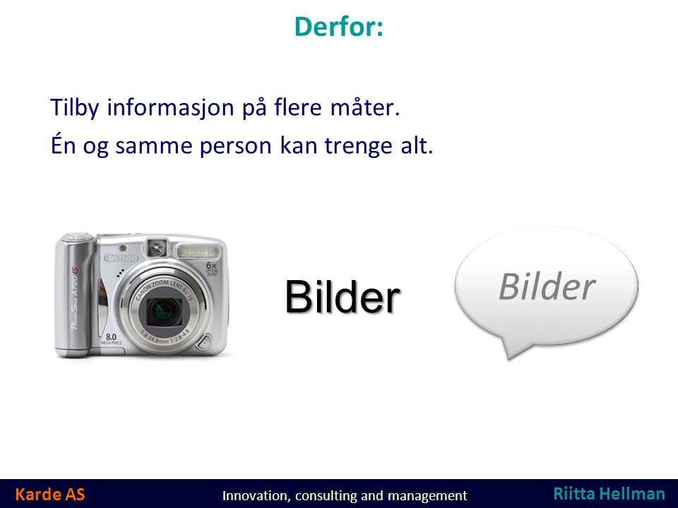 Karde AS Innovation, consulting and management Derfor: Tilby informasjon på flere måter.