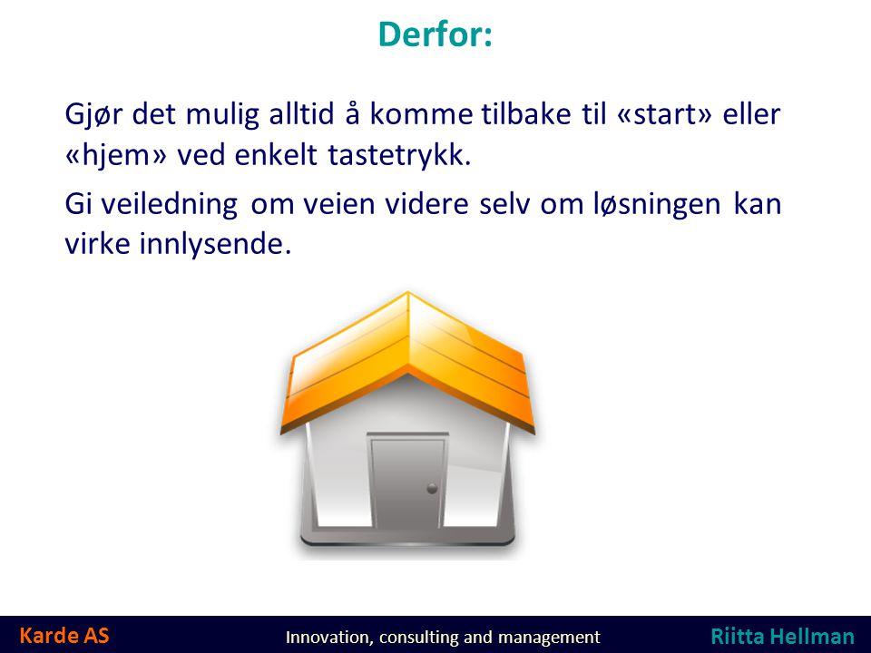 Karde AS Innovation, consulting and management Anbefalinger fra Enable Riitta Hellman  Støtte personen i å foreta valg.