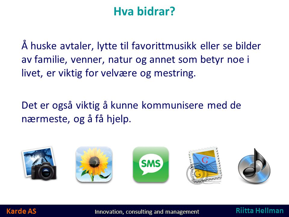 Karde AS Innovation, consulting and management Hva bidrar.