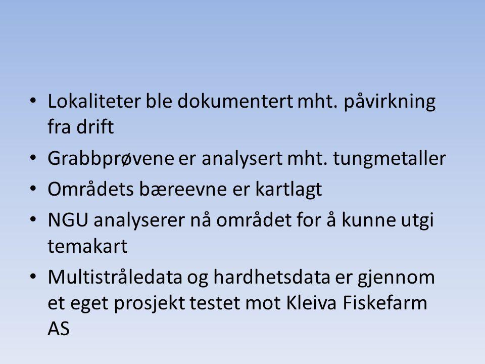 • Lokaliteter ble dokumentert mht. påvirkning fra drift • Grabbprøvene er analysert mht. tungmetaller • Områdets bæreevne er kartlagt • NGU analyserer