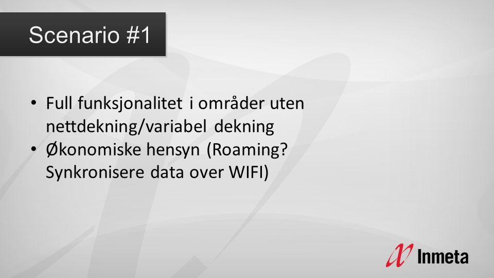 • Full funksjonalitet i områder uten nettdekning/variabel dekning • Økonomiske hensyn (Roaming.