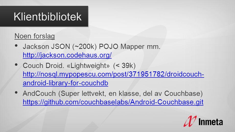 Noen forslag • Jackson JSON (~200k) POJO Mapper mm.