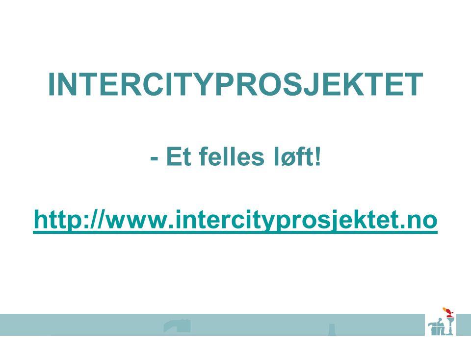 INNSPILL TIL NY WEB INTERCITYPROSJEKTET - Et felles løft! http://www.intercityprosjektet.no