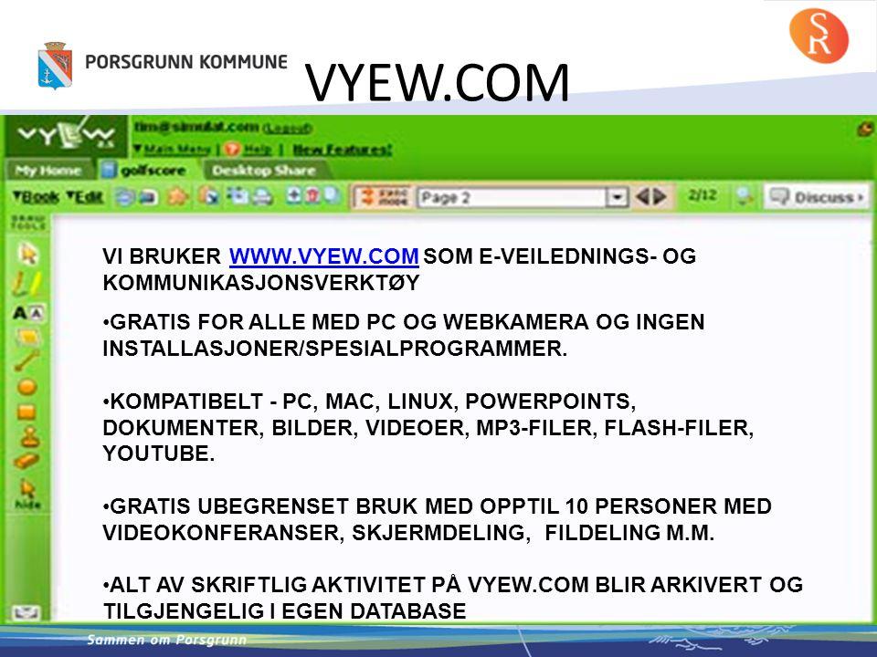 VYEW.COM VI BRUKER WWW.VYEW.COM SOM E-VEILEDNINGS- OG KOMMUNIKASJONSVERKTØYWWW.VYEW.COM •GRATIS FOR ALLE MED PC OG WEBKAMERA OG INGEN INSTALLASJONER/S