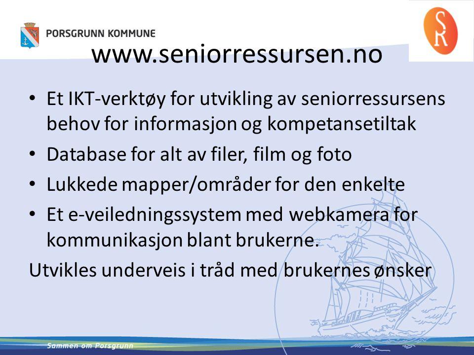 www.seniorressursen.no • Et IKT-verktøy for utvikling av seniorressursens behov for informasjon og kompetansetiltak • Database for alt av filer, film