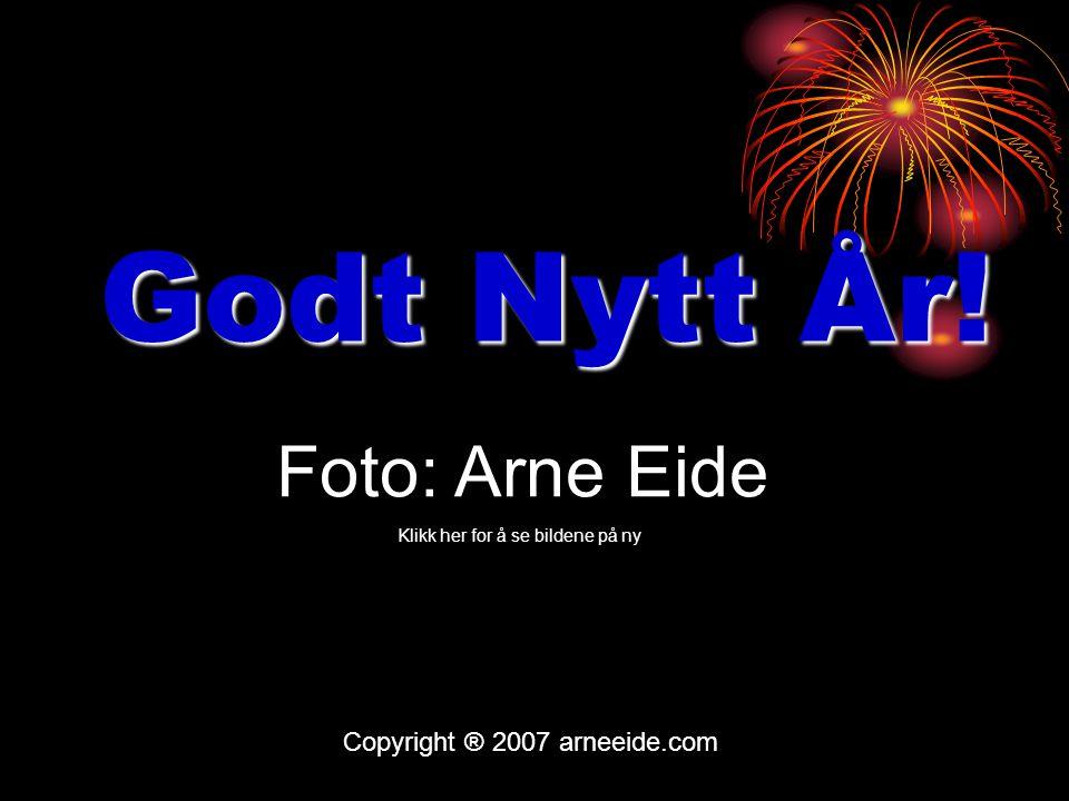 31.Desember 2007 Copyright ® 2007 arneeide.com