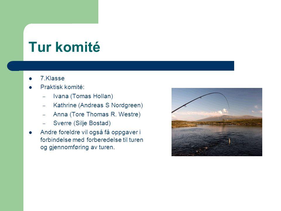 Tur komité  7.Klasse  Praktisk komité: – Ivana (Tomas Hollan) – Kathrine (Andreas S Nordgreen) – Anna (Tore Thomas R. Westre) – Sverre (Silje Bostad