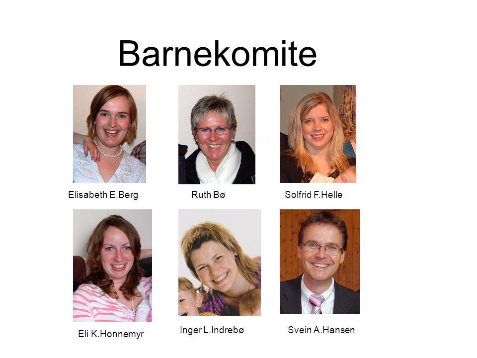 Barnekomite Ruth BøElisabeth E.Berg Eli K.Honnemyr Solfrid F.Helle Inger L.IndrebøSvein A.Hansen