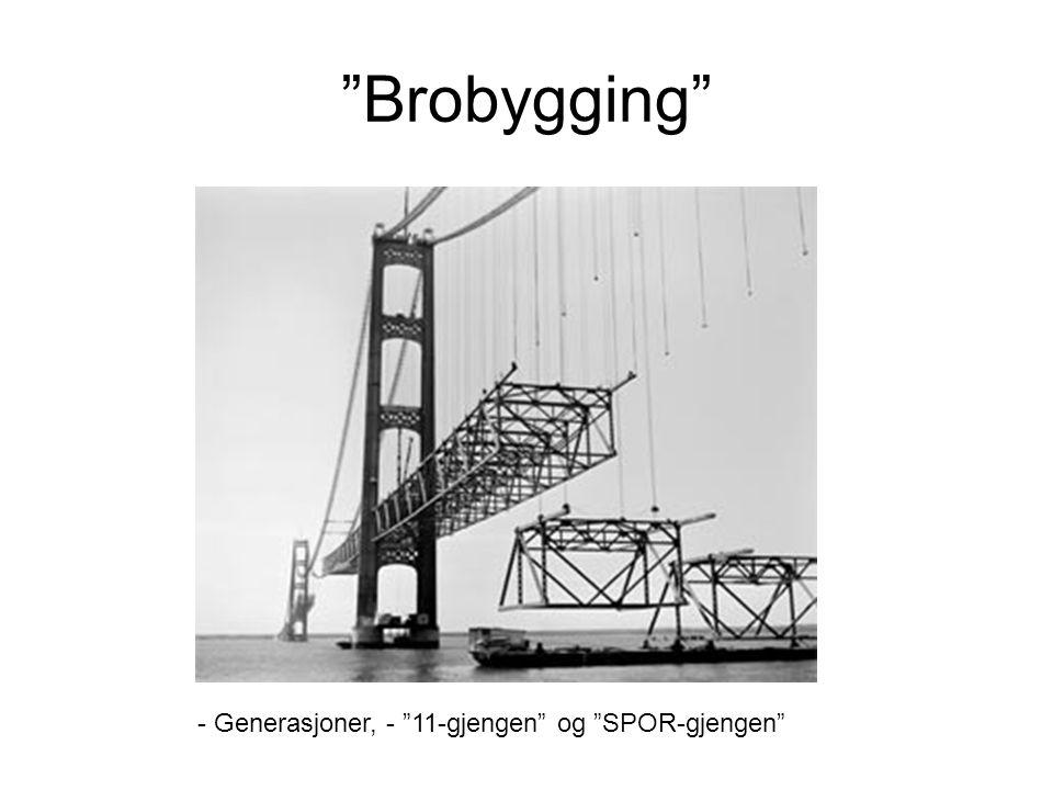Brobygging - Generasjoner, - 11-gjengen og SPOR-gjengen