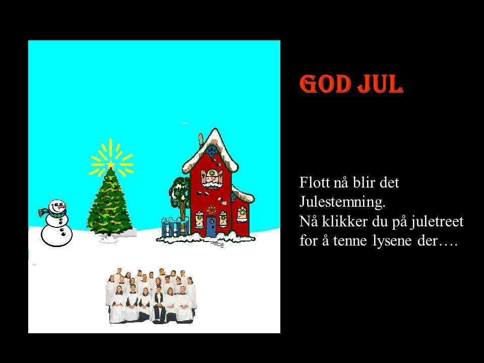God jul Klikk på stjernen for å tenne lyset.