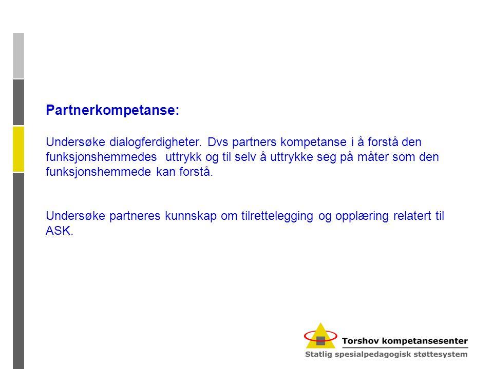 Partnerkompetanse: Undersøke dialogferdigheter.