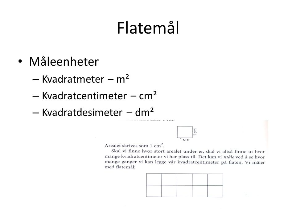 Flatemål • Måleenheter – Kvadratmeter – m² – Kvadratcentimeter – cm² – Kvadratdesimeter – dm²