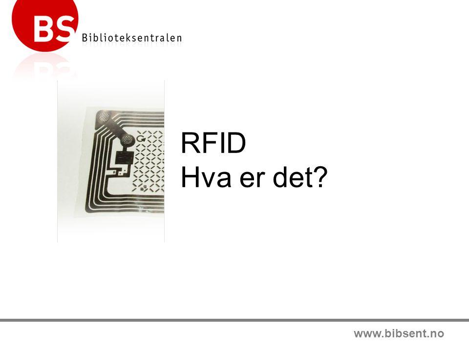 www.bibsent.no RFID Hva er det