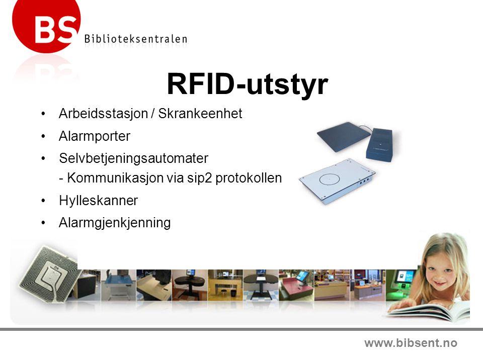 www.bibsent.no RFID-utstyr •Arbeidsstasjon / Skrankeenhet •Alarmporter •Selvbetjeningsautomater - Kommunikasjon via sip2 protokollen •Hylleskanner •Alarmgjenkjenning
