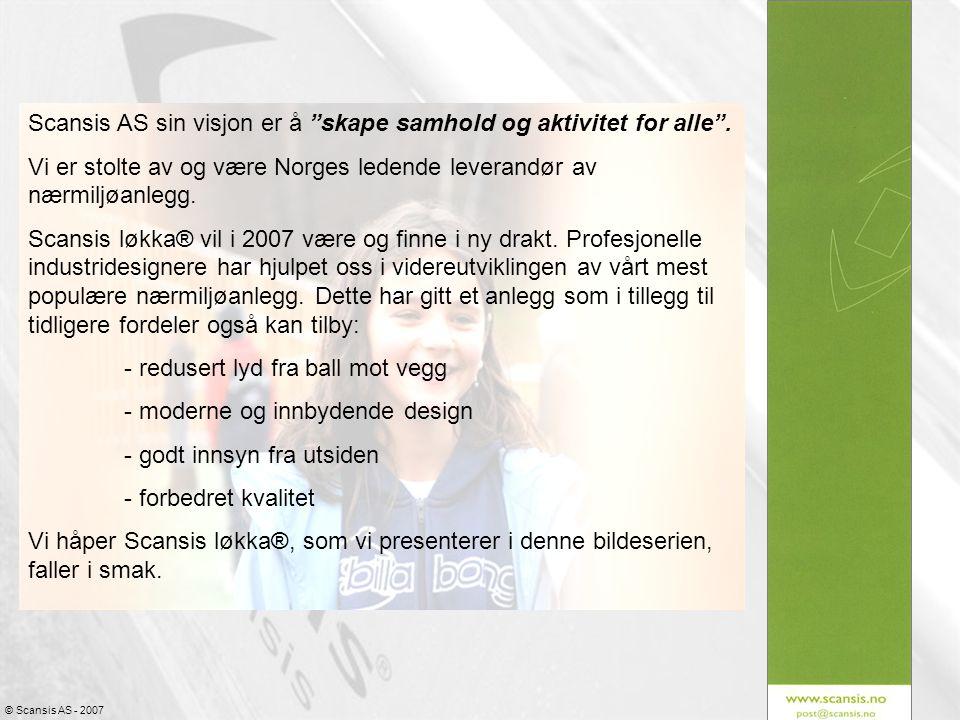 """© Scansis AS - 2007 Scansis AS sin visjon er å """"skape samhold og aktivitet for alle"""". Vi er stolte av og være Norges ledende leverandør av nærmiljøanl"""