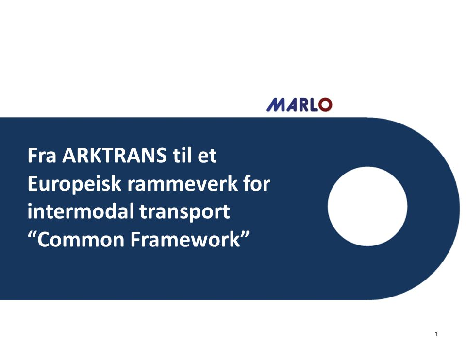 """Fra ARKTRANS til et Europeisk rammeverk for intermodal transport """"Common Framework"""" 1"""