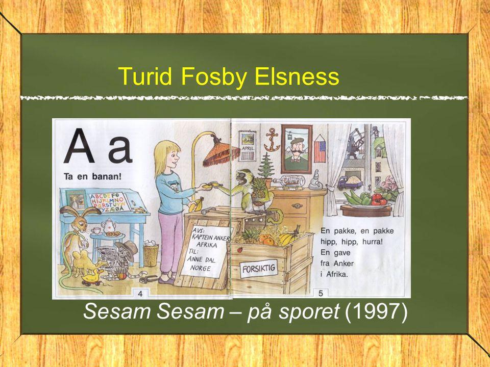 Turid Fosby Elsness Sesam Sesam – på sporet (1997)