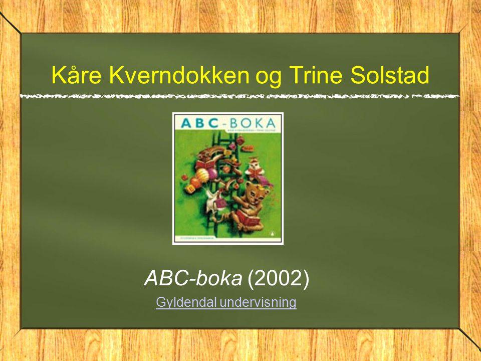 Kåre Kverndokken og Trine Solstad ABC-boka (2002) Gyldendal undervisning