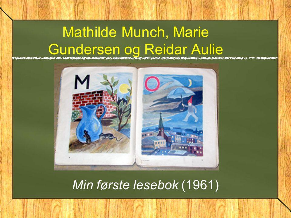 Mathilde Munch, Marie Gundersen og Reidar Aulie Min første lesebok (1961)