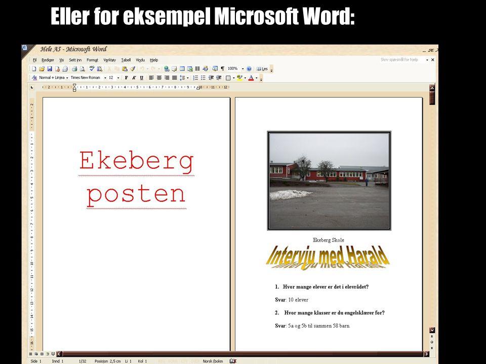 Eller for eksempel Microsoft Word:
