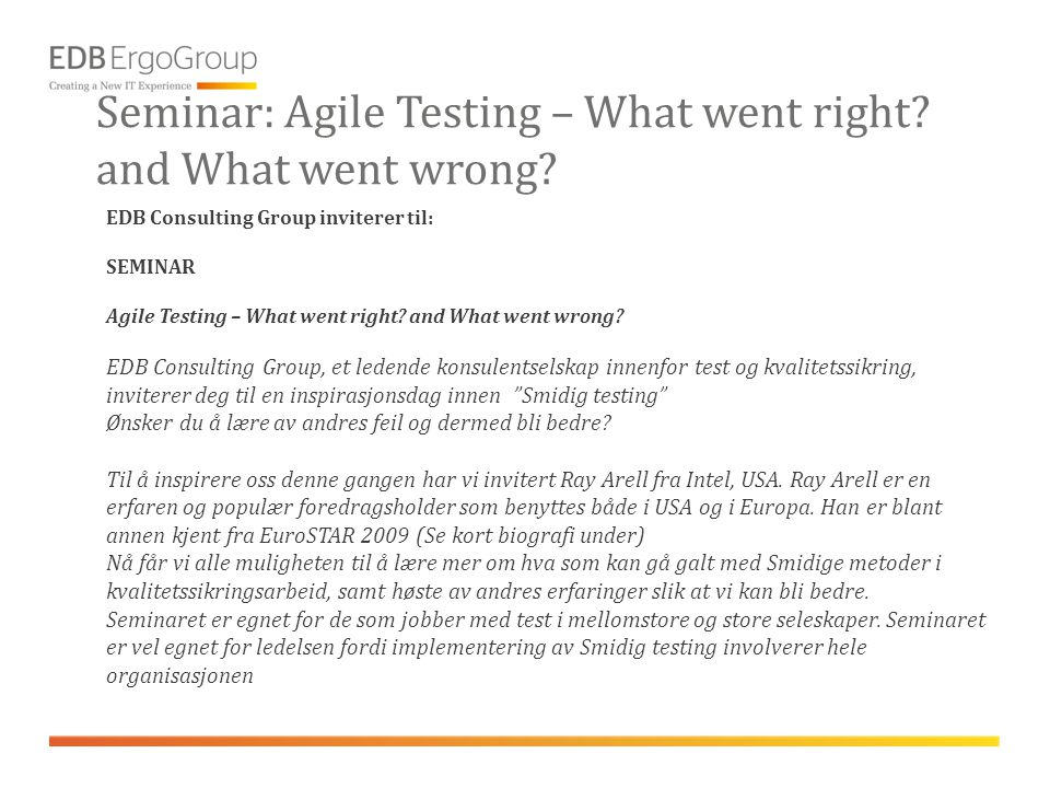 Seminar: Agile Testing – What went right.and What went wrong.