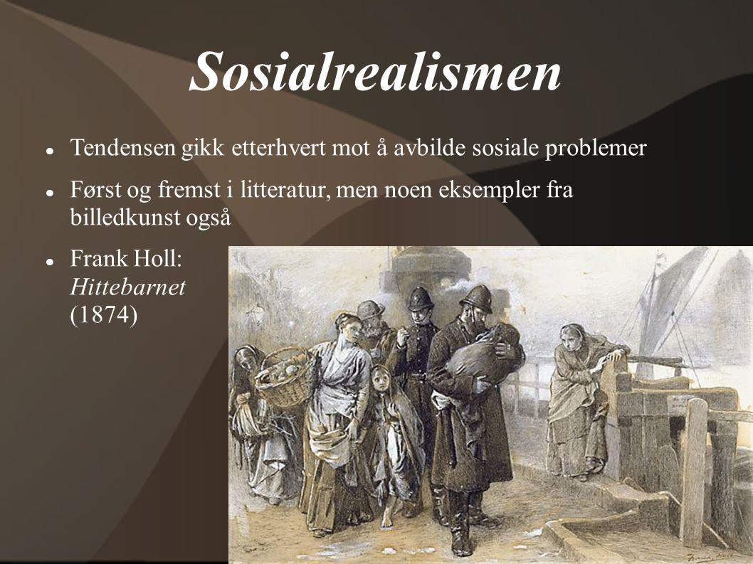 Sosialrealismen  Tendensen gikk etterhvert mot å avbilde sosiale problemer  Først og fremst i litteratur, men noen eksempler fra billedkunst også 