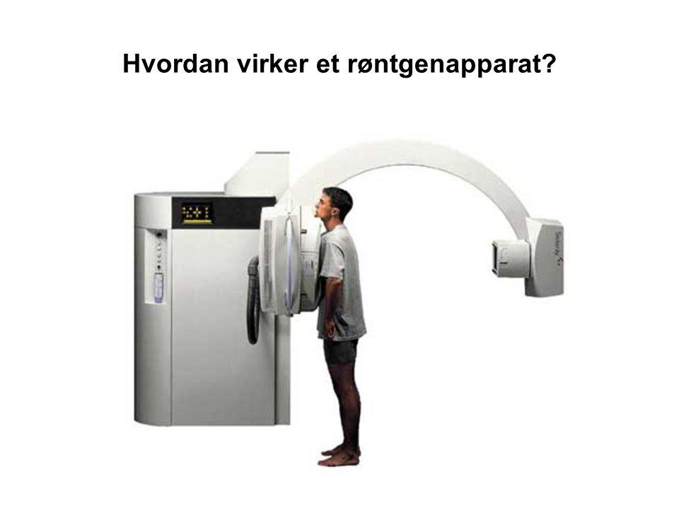 Hvordan virker et røntgenapparat?