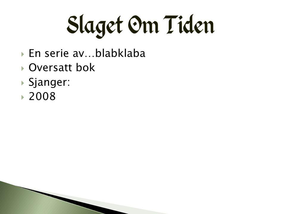  En serie av…blabklaba  Oversatt bok  Sjanger:  2008