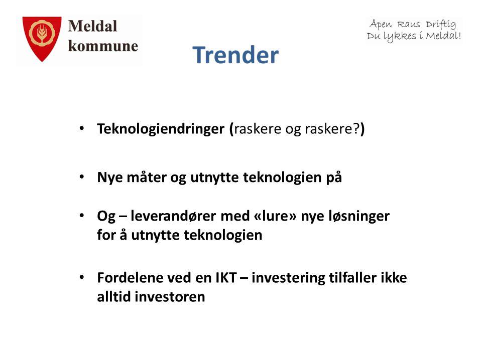 • Teknologiendringer (raskere og raskere?) • Nye måter og utnytte teknologien på • Og – leverandører med «lure» nye løsninger for å utnytte teknologie