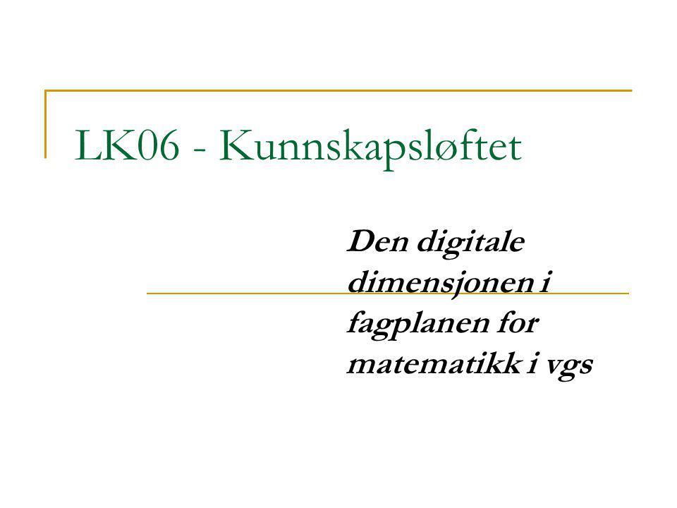 KL06 - Hovedområder Sju hovedområder i matematikk Tal og algebra Geometri Måling Statistikk, sannsyn og kombinatorikk Funksjonar Økonomi Kultur og modellering