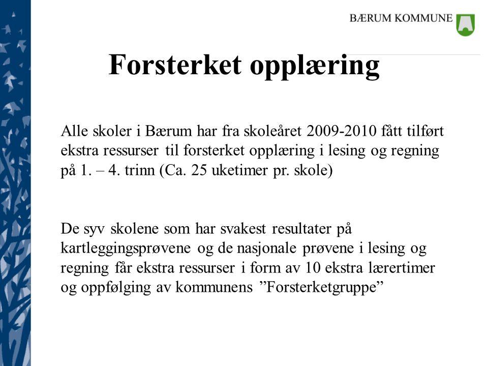 Kommunalsjefene Forsterket opplæring Alle skoler i Bærum har fra skoleåret 2009-2010 fått tilført ekstra ressurser til forsterket opplæring i lesing o