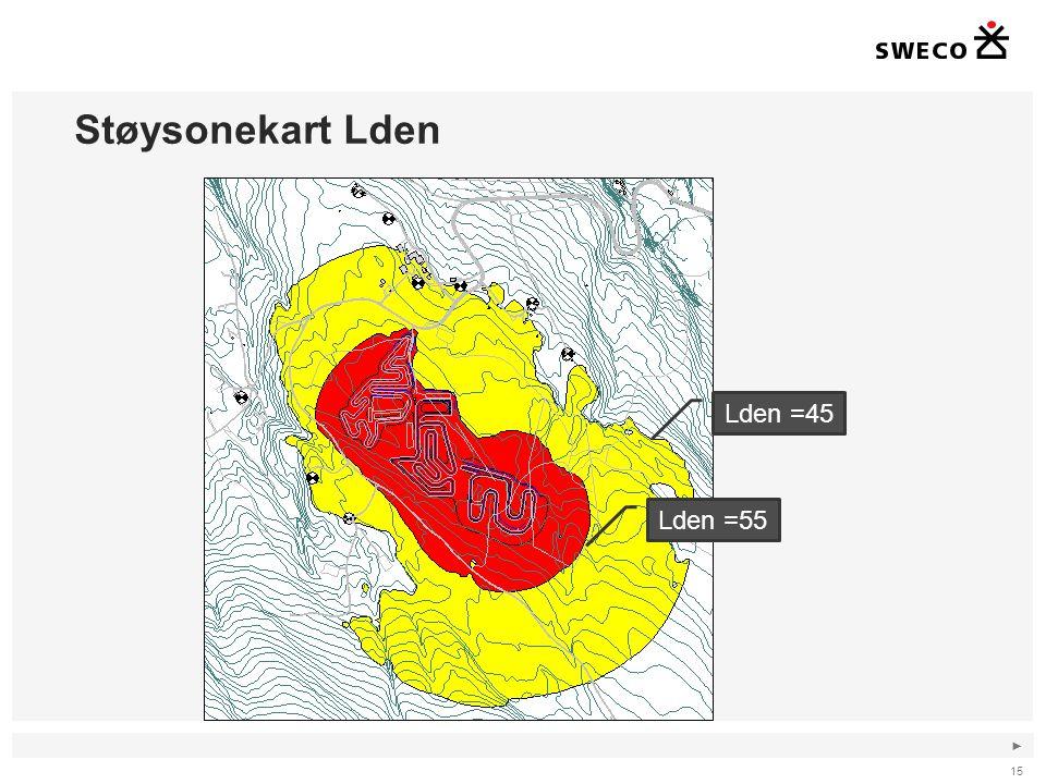 ► Støysonekart Lden 15 Lden =45 Lden =55