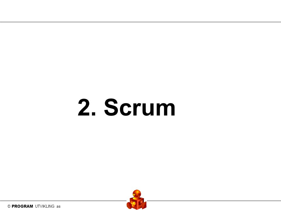 © PROGRAM UTVIKLING as 2. Scrum