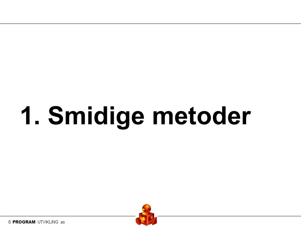 © PROGRAM UTVIKLING as 1. Smidige metoder