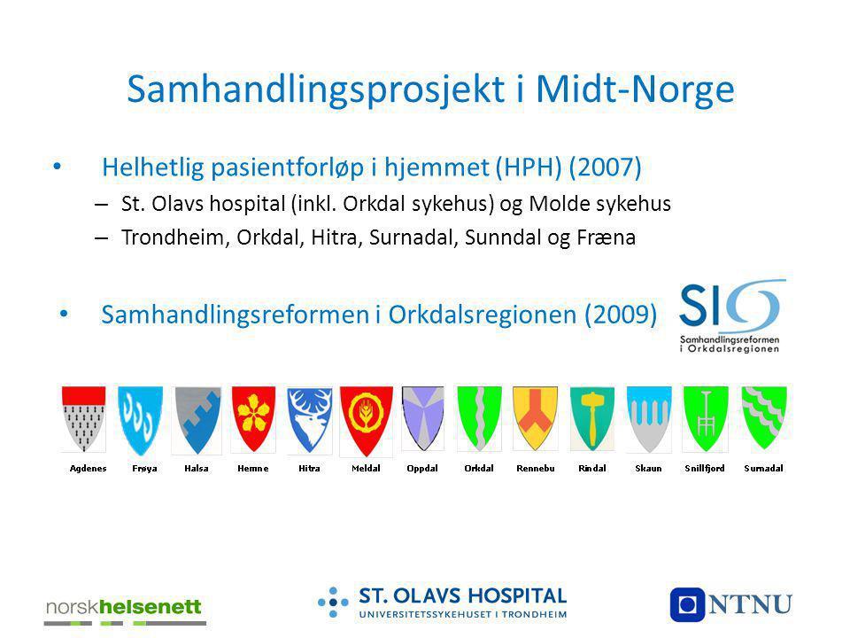 Samhandlingsprosjekt i Midt-Norge • Helhetlig pasientforløp i hjemmet (HPH) (2007) – St. Olavs hospital (inkl. Orkdal sykehus) og Molde sykehus – Tron