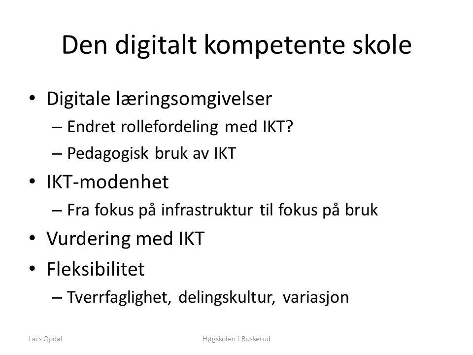 Den digitalt kompetente skole • Digitale læringsomgivelser – Endret rollefordeling med IKT.
