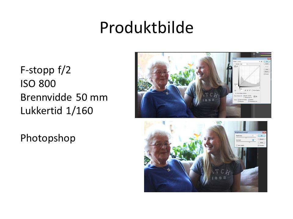 Produktbilde F-stopp f/2 ISO 800 Brennvidde 50 mm Lukkertid 1/160 Photopshop