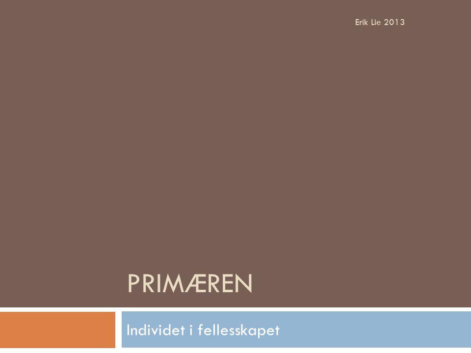 PRIMÆREN Individet i fellesskapet Erik Lie 2013