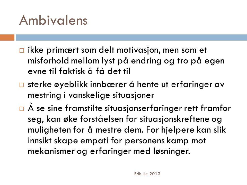Ambivalens Erik Lie 2013  ikke primært som delt motivasjon, men som et misforhold mellom lyst på endring og tro på egen evne til faktisk å få det til