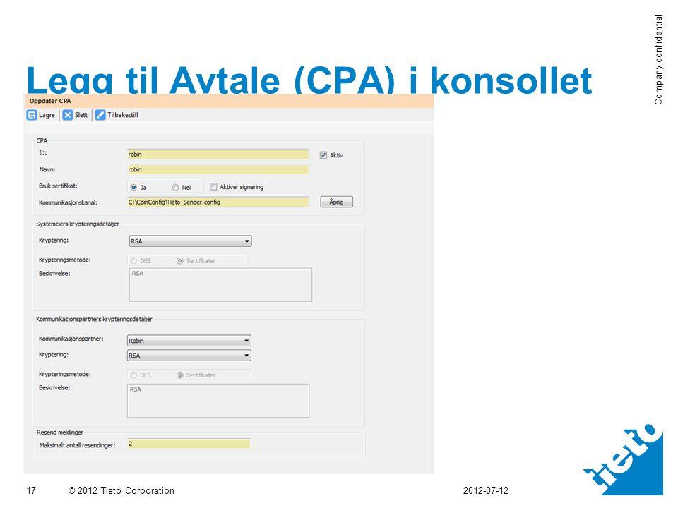 © 2012 Tieto Corporation Company confidential Legg til Avtale (CPA) i konsollet 17 2012-07-12