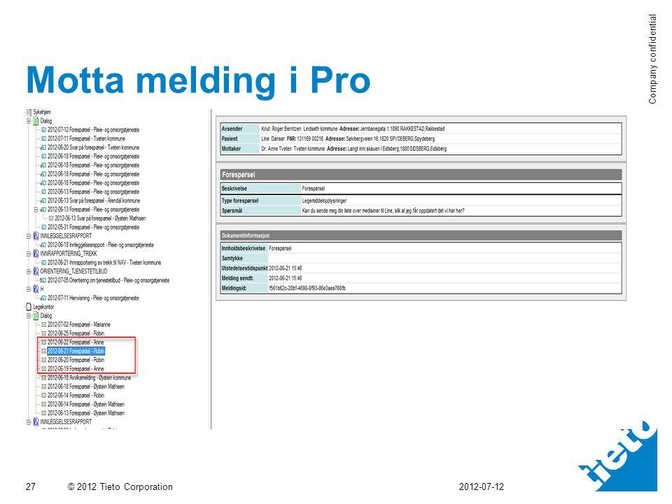© 2012 Tieto Corporation Company confidential Motta melding i Pro 27 2012-07-12