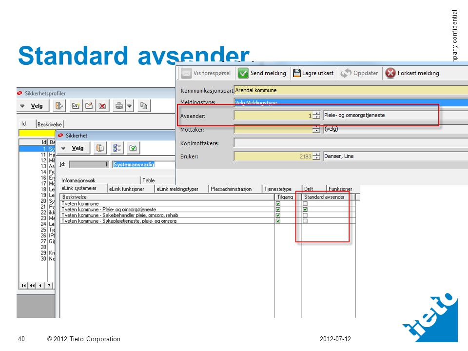 © 2012 Tieto Corporation Company confidential Standard avsender 40 2012-07-12