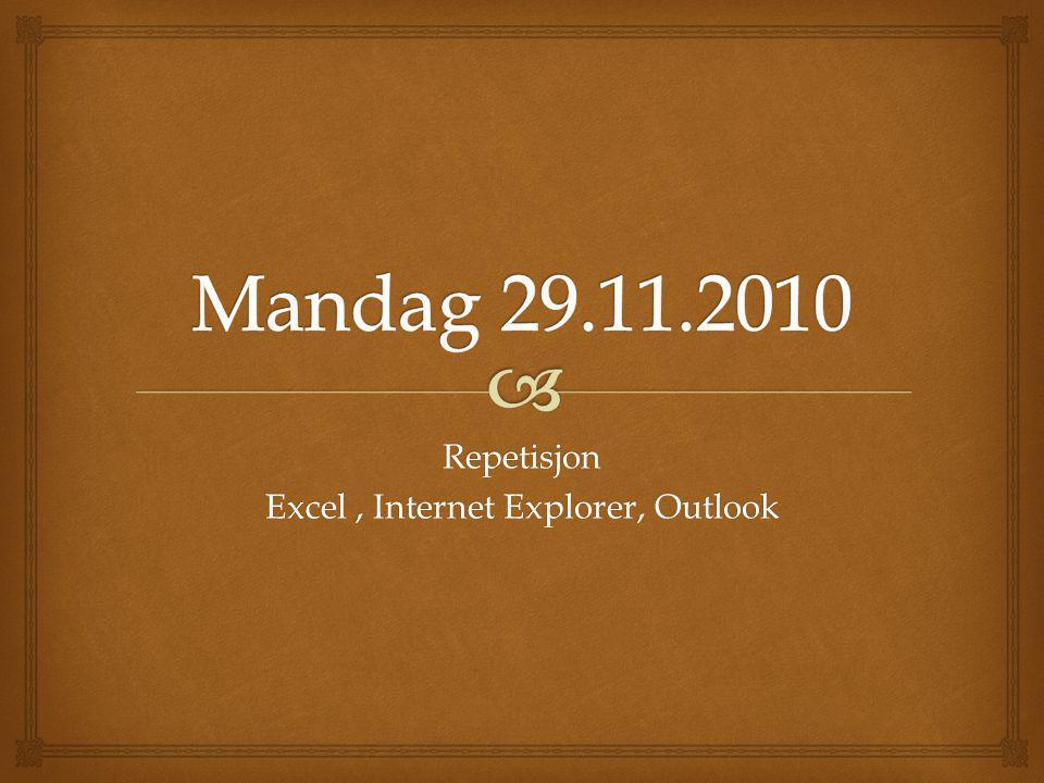 Repetisjon Excel, Internet Explorer, Outlook