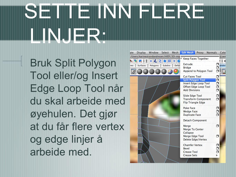 SETTE INN FLERE LINJER: Bruk Split Polygon Tool eller/og Insert Edge Loop Tool når du skal arbeide med øyehulen. Det gjør at du får flere vertex og ed