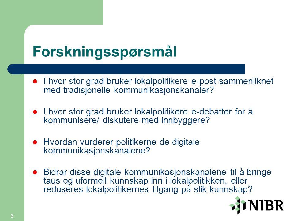 3 Forskningsspørsmål  I hvor stor grad bruker lokalpolitikere e-post sammenliknet med tradisjonelle kommunikasjonskanaler.