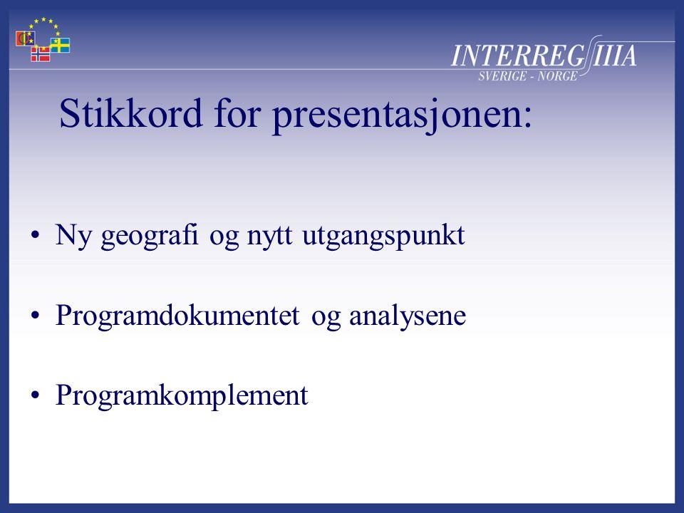Stikkord for presentasjonen: •Ny geografi og nytt utgangspunkt •Programdokumentet og analysene •Programkomplement