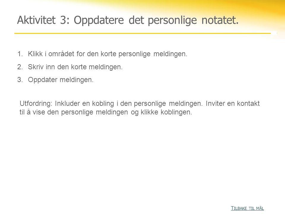 Aktivitet 3: Oppdatere det personlige notatet.